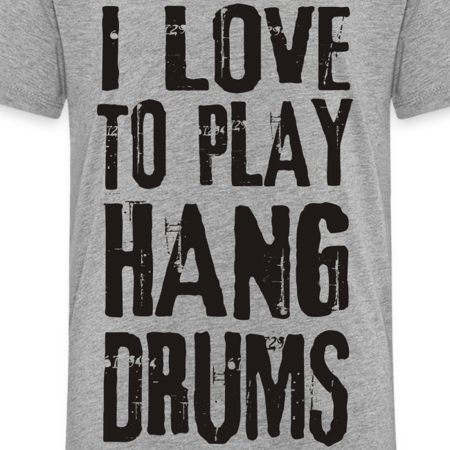 I LOVE TO PLAY HANG DRUMS - black