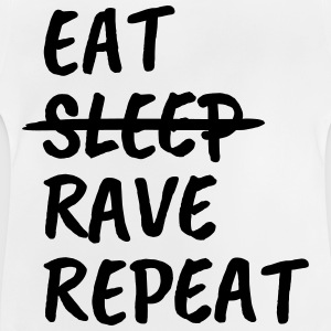 Eat, Sleep, Rave, Repeat! Langarmshirts - Baby T-Shirt