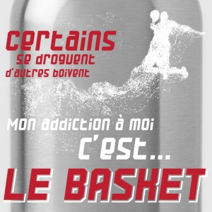 Mon addiction c'est le basket t-shirt basket Tee shirts - Gourde