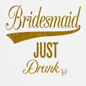 bridesmaid_just_drunk_orig Top - Grembiule da cucina