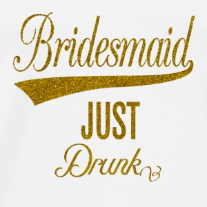 bridesmaid_just_drunk_orig Tops - Mannen Premium T-shirt
