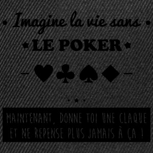 Le poker Tee shirts - Casquette snapback