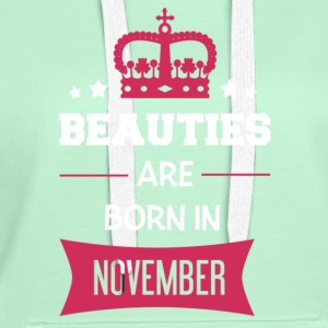 Beauties are born in November T-shirts - Vrouwen Premium hoodie