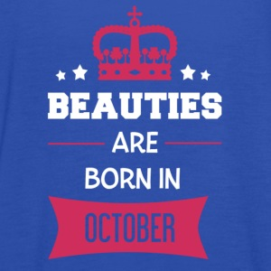 Beauties are born in October T-Shirts - Women's Tank Top by Bella