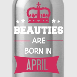 Beauties are born in April T-Shirts - Water Bottle
