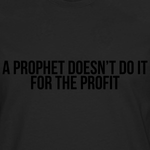 a prophet doesn't do it for profit Tee shirts - T-shirt manches longues Premium Homme