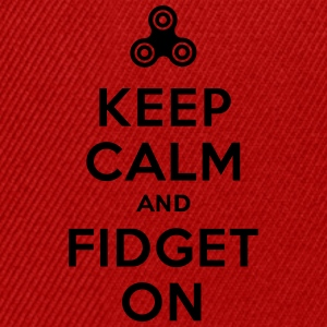 Keep calm and fidget on - Fidget Spinner Magliette - Snapback Cap