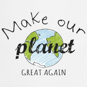 Make our planet great  Tee shirts - Tablier de cuisine