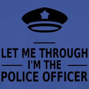 let me through i'm the police officer Tee shirts - Sweat-shirt Homme