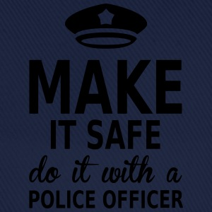 make it safe do it with a police officer T-Shirts - Baseball Cap