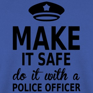 make it safe do it with a police officer Tee shirts - Sweat-shirt Homme