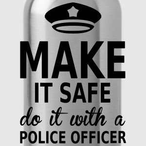 make it safe do it with a police officer Tee shirts - Gourde