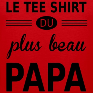 le tee shirt du plus beau papa T-Shirts - Men's Premium Tank Top