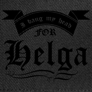 I bang my head for Helga T-Shirts - Snapback Cap