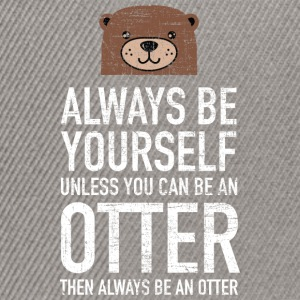 Always Be Yourself...| Cute Otter Design T-skjorter - Snapback-caps