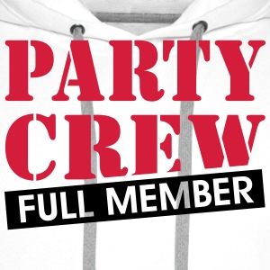 Party Crew full member funny drinking quotes  T-Shirts - Men's Premium Hoodie