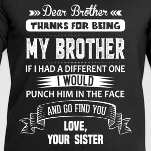 Dear Brother, Love, Your Sister Shirts - Men's Sweatshirt by Stanley & Stella