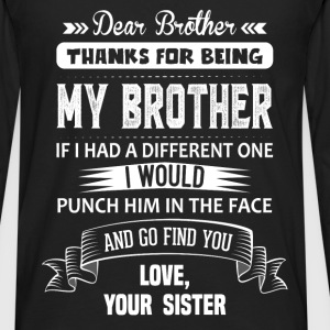 Dear Brother, Love, Your Sister Shirts - Men's Premium Longsleeve Shirt