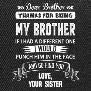 Dear Brother, Love, Your Sister Shirts - Snapback Cap