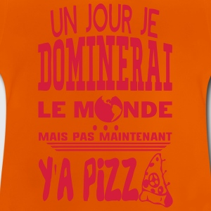 pizza jour dominerai citation monde main Tee shirts - T-shirt Bébé