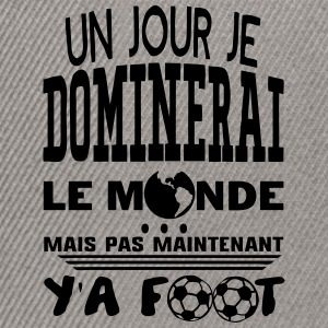 jour dominerai citation monde foot  Sweat-shirts - Casquette snapback