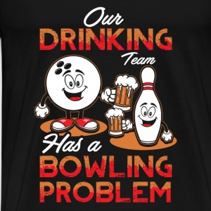 Drinking Team - Bowling Problem - EN Ropa deportiva - Camiseta premium hombre