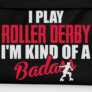 I play roller derby. I'm kind of a badass Magliette - Zaino per bambini
