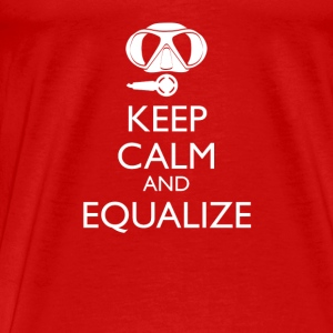Keep calm and equalize Frauen Tank Top - Männer Premium T-Shirt