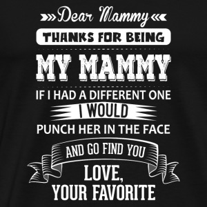 Dear Mammy, Love, Your Favorite  Mugs & Drinkware - Men's Premium T-Shirt