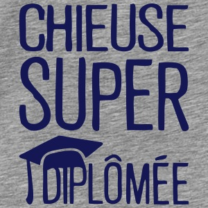 chieuse super diplomee citation humour  Sweat-shirts - T-shirt Premium Homme