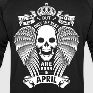 Only The Best Are Born In April T-Shirts - Men's Sweatshirt by Stanley & Stella