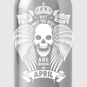 Only The Best Are Born In April T-Shirts - Water Bottle
