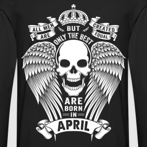 Only The Best Are Born In April T-Shirts - Men's Premium Longsleeve Shirt
