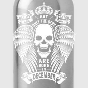 Only The Best Are Born In December T-Shirts - Water Bottle
