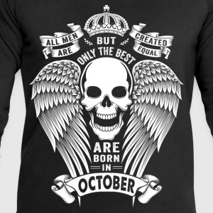 Only The Best Are Born In October T-Shirts - Men's Sweatshirt by Stanley & Stella