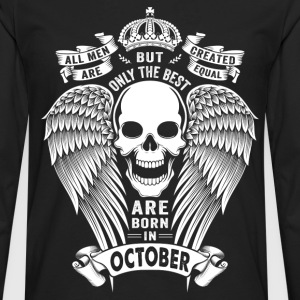 Only The Best Are Born In October T-Shirts - Men's Premium Longsleeve Shirt