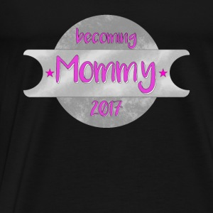 becoming Mommy 2017 | Mama Tops - Männer Premium T-Shirt