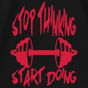 stop thinking start doing citation muscu Sacs et sacs à dos - T-shirt Premium Homme