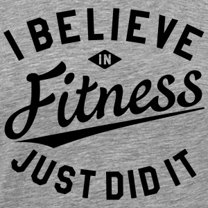 I BELIEVE IN FITNESS, JUST DID IT Tank Top - Männer Premium T-Shirt