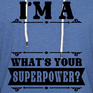 I'm a (dein Text/your Text),what's your Superpower Tops - Leichtes Kapuzensweatshirt Unisex