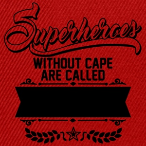 Superheroes without cape are called Tee shirts - Casquette snapback