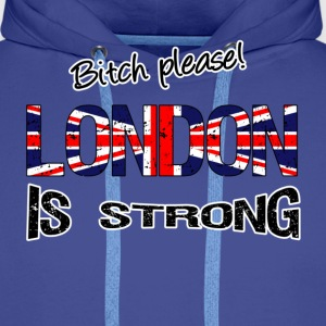London is strong T-Shirts - Men's Premium Hoodie