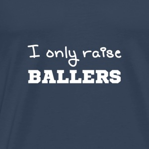 I only raise ballers Manches longues - T-shirt Premium Homme