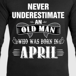 Never Underestimate An Old Man Who Was Born In Ap T-Shirts - Men's Sweatshirt by Stanley & Stella