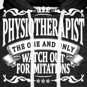 physiotherapist the one and only T-Shirts - Men's Premium Hoodie