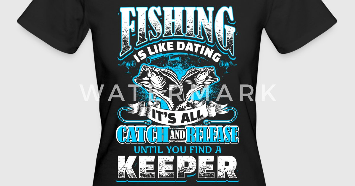 Dating is like fishing