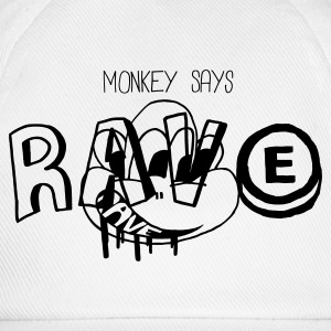 Monkey says rave & ravE - Baseball Cap