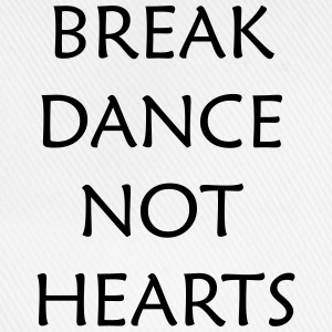 Break Dance Not Hearts T-Shirts - Baseball Cap