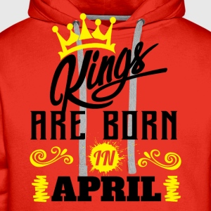 Kings Are Born In April T-Shirts - Men's Premium Hoodie