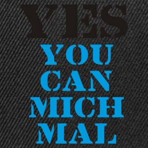 YES you can mich mal, Humor, Sprüche, Yes we can, Obama, Lustiges, Saufen, Party, Geschenke, eushirt.com - Snapback Cap